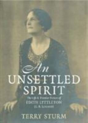 An Unsettled Spirit: the Life and Frontier Fiction of Edith Lyttleton (G.B. Lancaster)