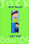 What Would Joey Do? (Joey Pigza #3)
