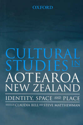Cultural Studies in Aotearoa New Zealand: Identity, space and place