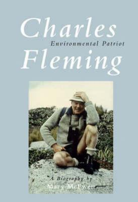 Charles Fleming: Environmental Patriot: A Biography by Mary McEwen