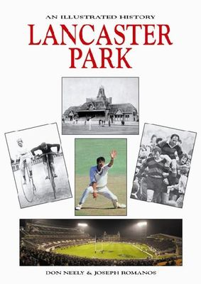 Lancaster Park : Illustrated History