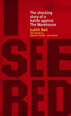 I See Red: The shocking story of a battle against The Warehouse