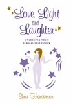 Love, Light and Laughter : Unlocking your sensual self-esteem