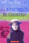 Be Counted: The Diary of Amy Phelps, Dunedin 1893 (My New Zealand Story)