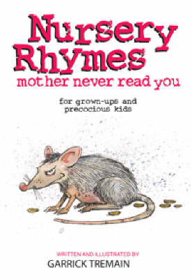 Nursery Rhymes Your Mother Never Told You: For Grown-ups and Precocious Kids