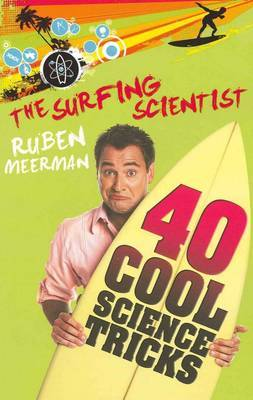 40 Cool Science Tricks (The Surfing Scientist)