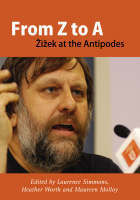 From Z to A: Zizek at the Antipodes