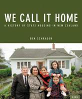We Call it Home: A History of State Housing in New Zealand