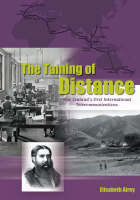 The Taming of Distance: New Zealand's First International Telecommunciations