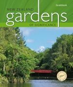 New Zealand Gardens of Significance: Guidebook