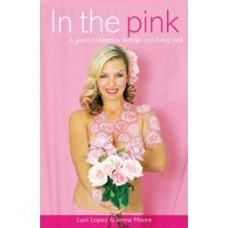 In the Pink: A Guide to Breasts, Cancer and Living Well