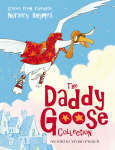 The Daddy Goose Collection: Stories from Favourite Nursery Rhymes