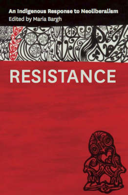 Resistance: An Indigenous Response to Neoliberalism
