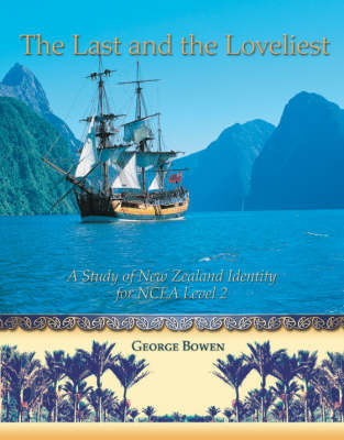The Last and Loveliest : A Study of New Zealand Identity