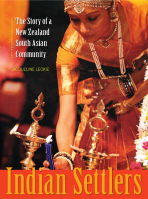 Indian Settlers: The Story of a New Zealand South Asian Community