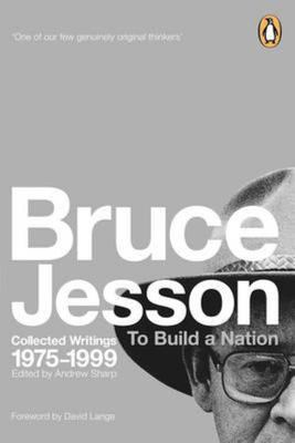 To Build a Nation: Collected Writings 1975 -1999