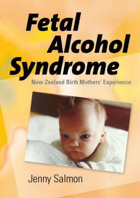 Fetal Alcohol Syndrome: New Zealand Birth Mothers' Experiences