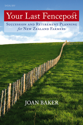 Your Last Fencepost: Retirement Planning for New Zealand Farmers
