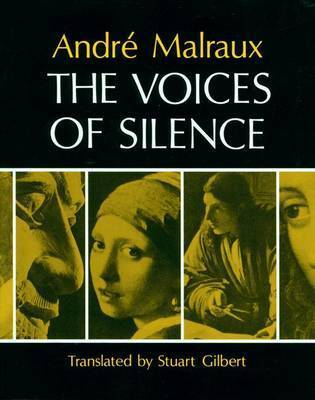 The Voices of Silence: Man and His Art: Abridged from the Psychology of Art