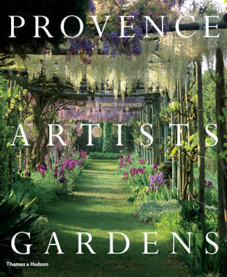 Provence * Artists * Gardens