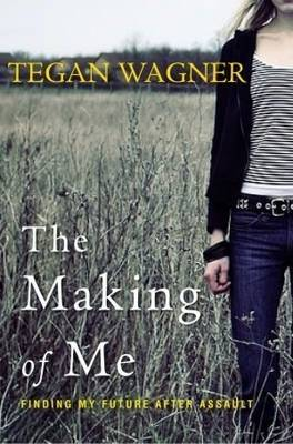The Making of Me: Finding My Future After Assault