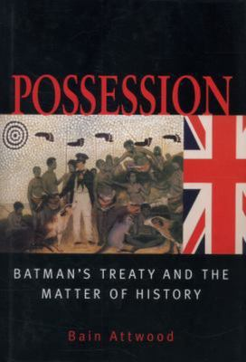 Possession: Settlers, Aborigines and Land in Australia