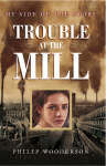 My Side of the Story: Trouble at the Mill
