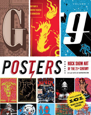 Gig Posters: v. 1: Rock Show Art of the 21st Century