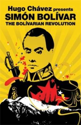 Hugo Chavez Presents Simon Bolivar: The Bolivarian Revolution