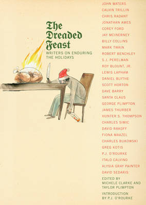 The Dreaded Feast: Writers on Enduring the Holidays
