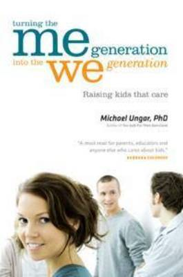 Turning the Me Generation into the We Generation: Raising Kids That Care