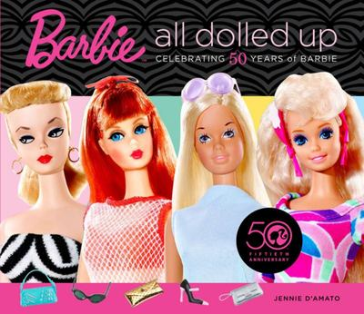Barbie: All Dolled Up - Celebrating 50 Years of Barbie