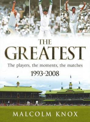 The Greatest : The Players, the Moments, the Matches 1993-2008
