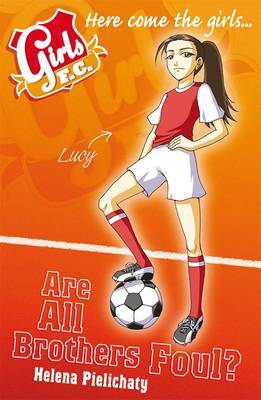 Are All Brothers Foul? (Girls FC #3)