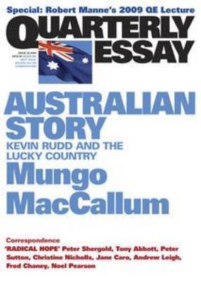 Quarterly Essay 36: Australian Story: Kevin Rudd And The Lucky Country