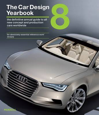 Car Design Yearbook 8: The Definitive Annual Guide to All New Concept and Production Cars Worldwide