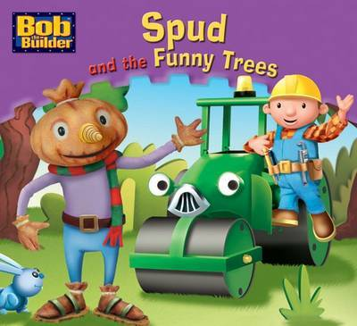 Spud and the Funny Trees (Bob the Builder Story Library #12)