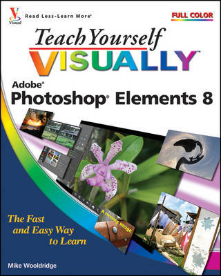 Teach Yourself Visually Photoshop Elements 8