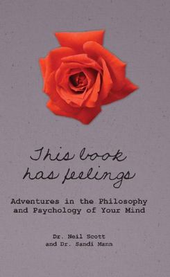 This Book Has Feelings: Adventures in the Philosophy and Psychology of Your Mind