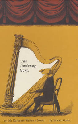 The Unstrung Harp: Or, Mr Earbrass Writes a Novel