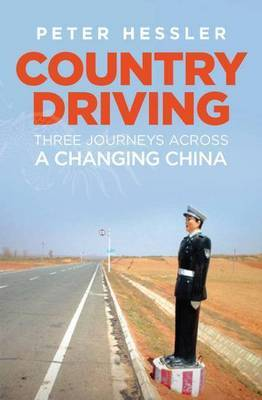 Country Driving: Three Journeys Across a Changing China