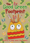 The Good Green Footprint: Crafts to Help Save the Planet