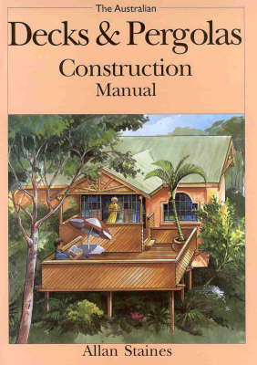Australian Deck and Pergola Construction Manual