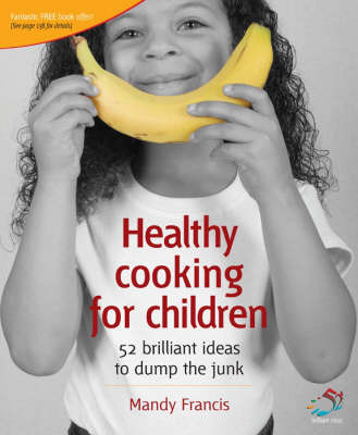 Healthy Cooking for Children: Help Your Kids to Dump the Junk