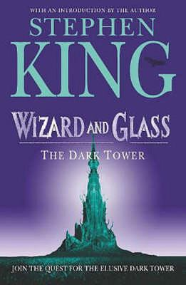The Dark Tower: v. 4: Wizard and Glass