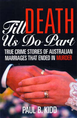 Till Death Us Do Part: True Stories of Australian Marriages That Ended in Murder