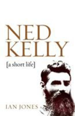 Ned Kelly: A Short Life