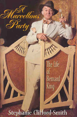 A Marvellous Party: The Life of Bernard King