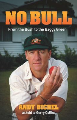 No Bull: From the Bush to the Baggy Green
