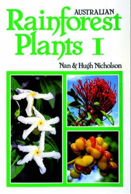 Australian Rainforest Plants I: In the Forest and in the Garden